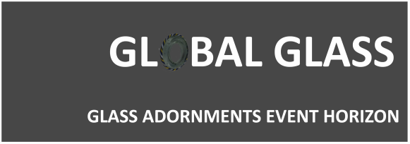 Global Glass GLASS ADORNMENTS EVENT HORIZON